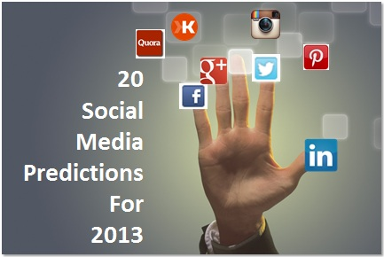20 Social Media  Predictions for 2013