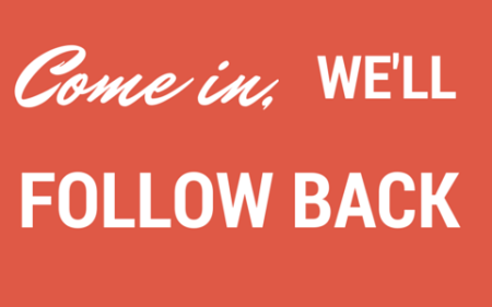 come in, we follow back